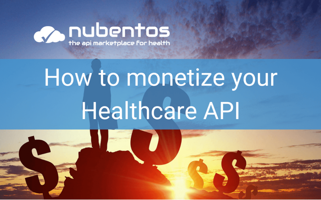 How to monetize your Healthcare API
