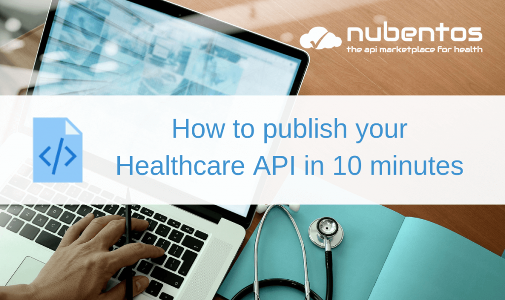 How to publish your Healthcare API in 10 minutes