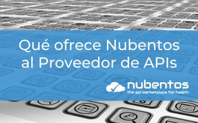 ¿Qué ofrece Nubentos al Proveedor de APIs?