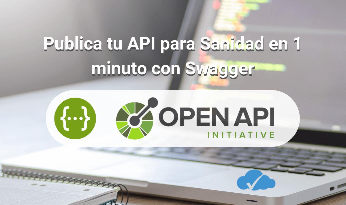 Publica tu API para Sanidad en 1 minuto con Swagger