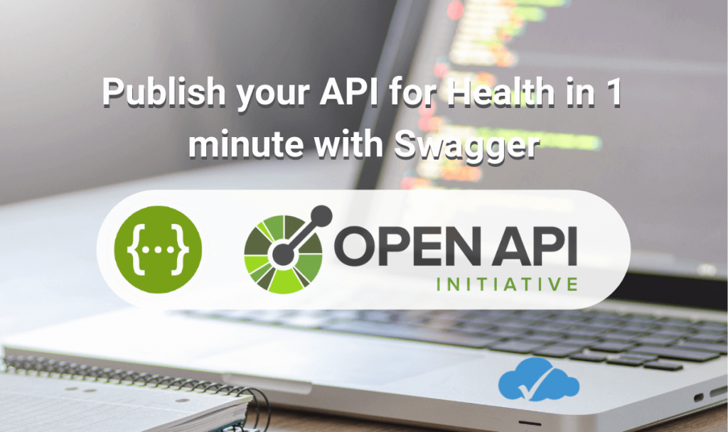 Publish your API for Health in 1 minute with Swagger