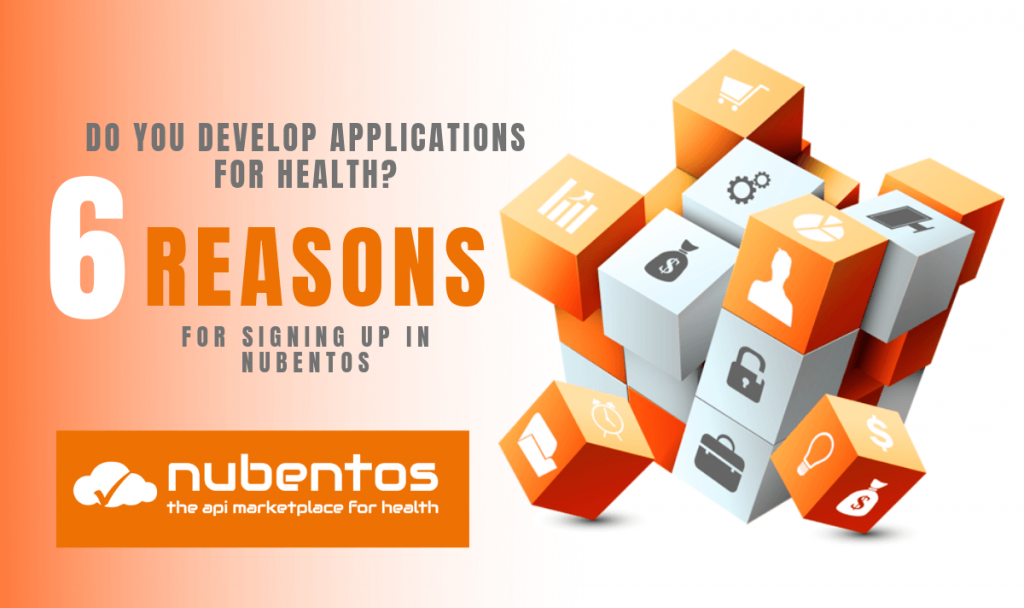 Do you develop applications for Health 6 reasons for signing up in Nubentos