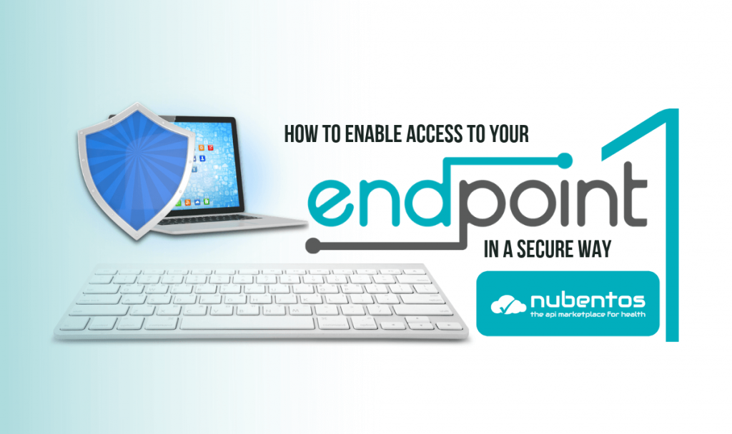 How to enable access to your endpoint in a secure way 1