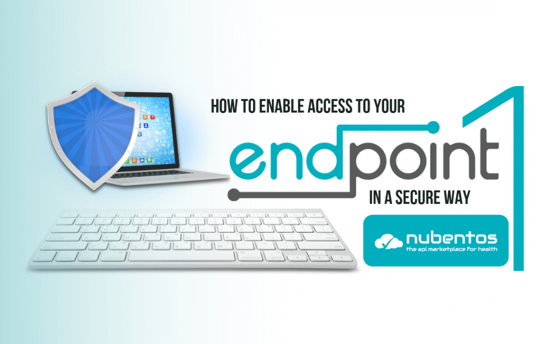 How to enable access to your endpoint in a secure way – part 1