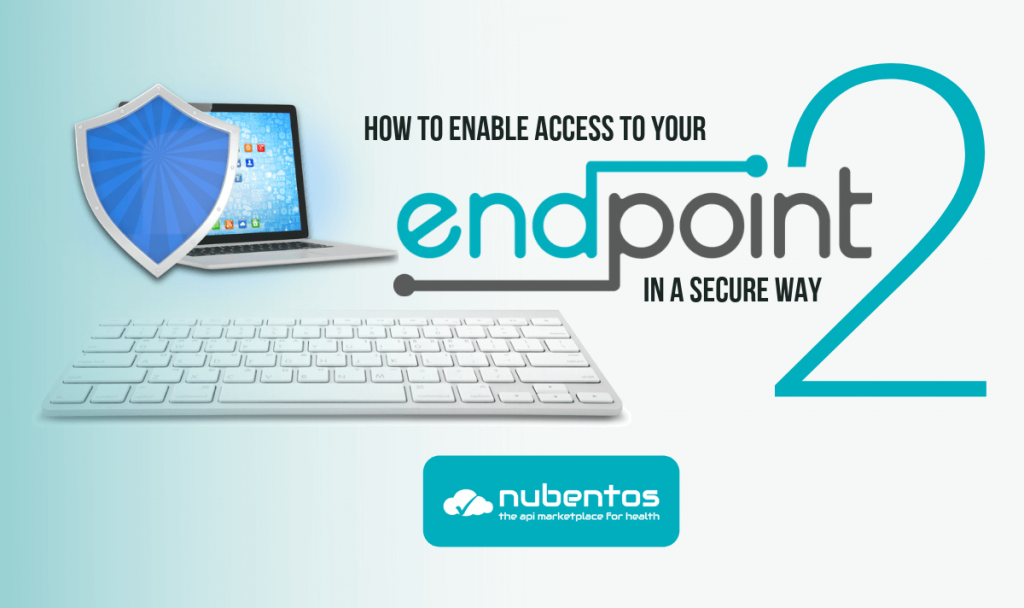How to enable access to your endpoint in a secure way 2
