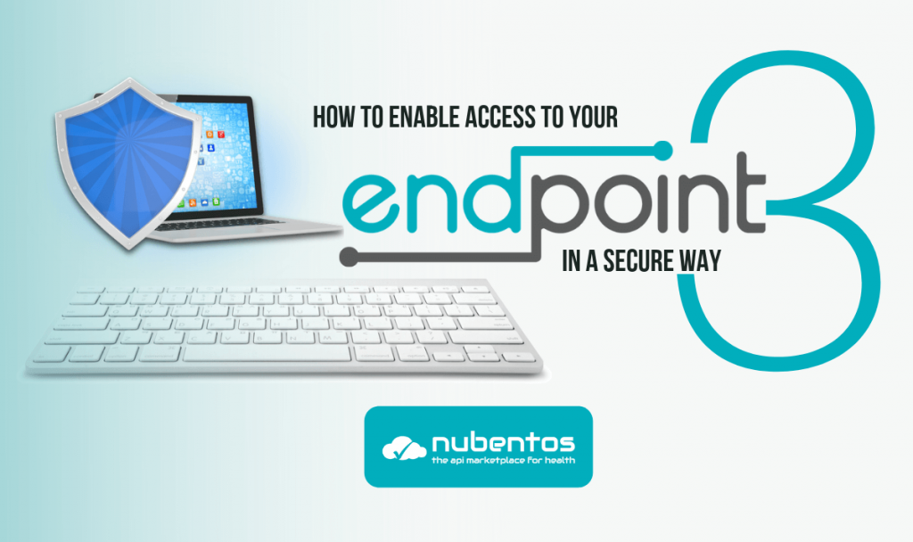 How to enable access to your endpoint in a secure way 3
